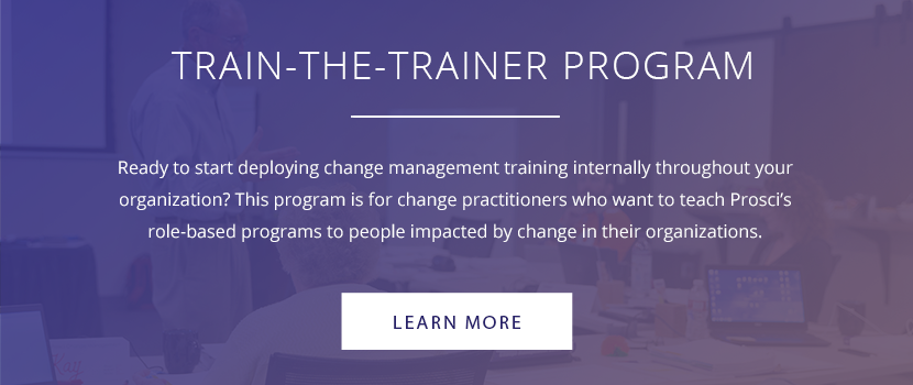 See dates and register for Prosci's Train-the-Trainer Program